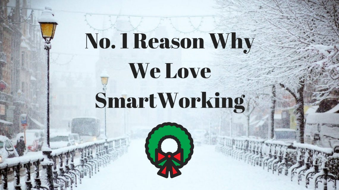 No. 1 Reason Why We Love SmartWorking