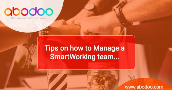 Tips on How to Manage a Smart Working Workforce