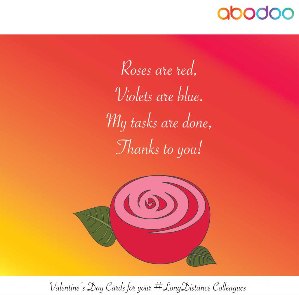 Roses are red, violets are blue. My tasks are done, thanks to you!