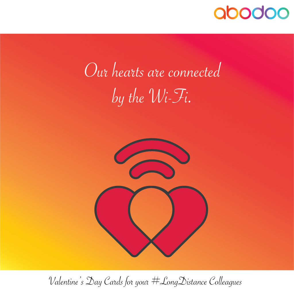 Our hearts are connected by the Wi-Fi.