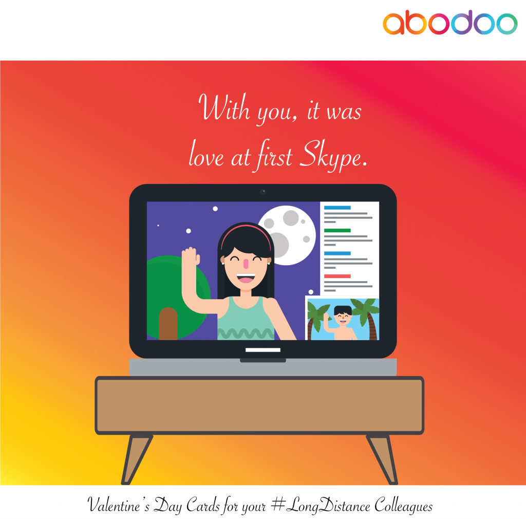 With you, it was love at first Skype.