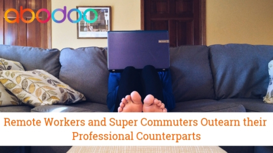 Telecommuters and Super Commuters Outearn Others – A Study