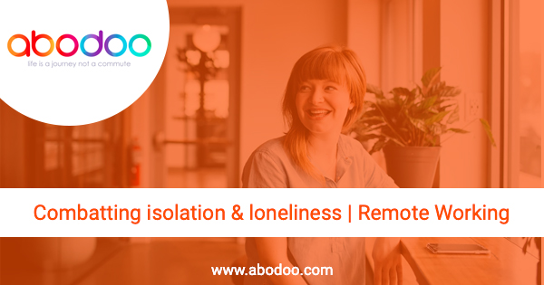 Combatting isolation and loneliness | Remote Working