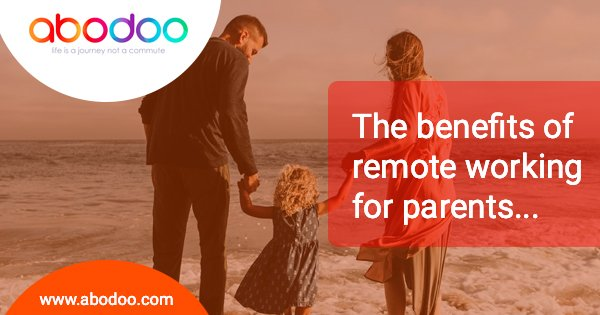 The benefits of Remote working for parents
